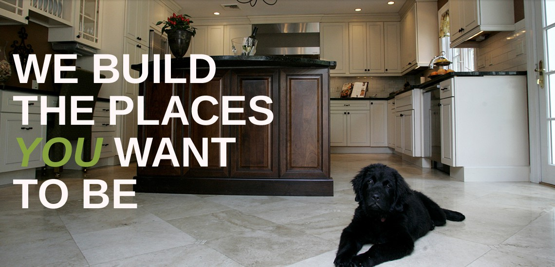 We build the places you want to be